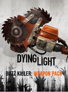 Dying Light - Buzz Killer Weapon Pack DLC PC Download
