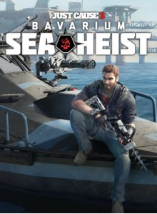 Just Cause 3: bavarian Sea Heist Pack PC Expansion